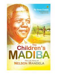 The Children's Madiba: The Life Story of Nelson Mandela