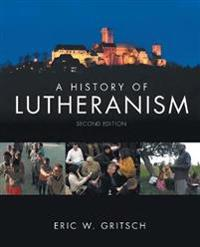 A History of Lutheranism