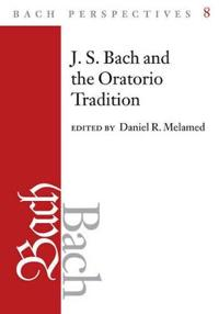 J. S. Bach and the Oratorio Tradition