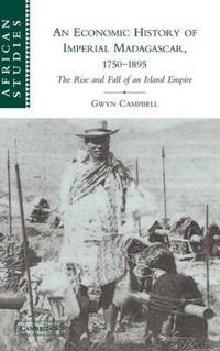 An Economic History of Imperial Madagascar 1750-1895