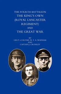 Fourth Battalion the Kings's Own (Royal Lancaster Regiment) and the Great War