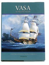 Vasa, the king's ship : the royal ship