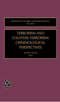 Terrorism and Counter-Terrorism: Criminological Perspectives