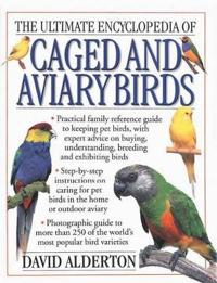 The Ultimate Encyclopedia of Caged and Aviary Birds