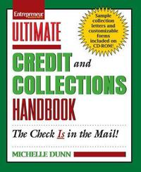 Entrepreneur Magazine's Ultimate Credit and Collections Handbook