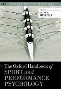 The Oxford Handbook of Sport and Performance Psychology