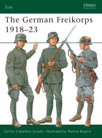The German Freikorps 1918-23