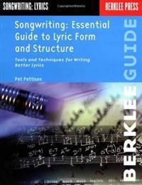 Songwriting Essential Guide to Lyric Form and Structure