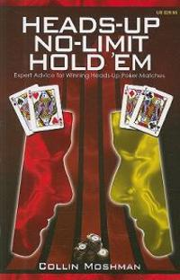 Heads-Up No-Limit Hold 'em: Expert Advice for Winning Heads-Up Poker Matches