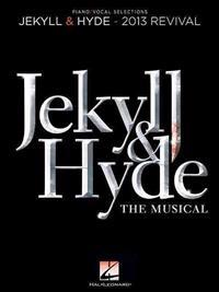 Jekyll & Hyde: The Musical: 2013 Revival
