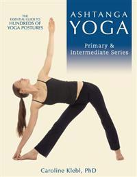 Ashtanga Yoga: Primary and Intermediate Series