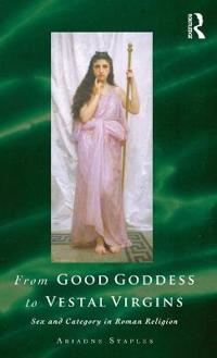 From Good Goddess to Vestal Virgins