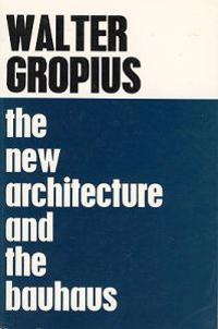 The New Architecture and the Bauhaus.