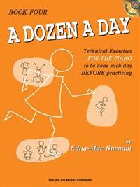 A Dozen a Day, Book 4: Technical Exercises FOR THE PIANO to Be Done Each Day BEFORE Practising [With CD]