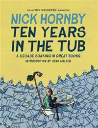 Ten Years in the Tub: A Decade Soaking in Great Books