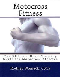 Motocross Fitness: The Ultimate Home Training Guide for Motocross Athletes