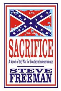Sacrifice: A Novel of the War for Southern Independence