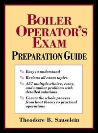 The Boiler Operator's Exam Preparation Guide