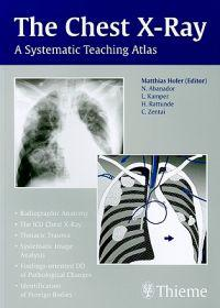 The Chest X-Ray: A Systematic Teaching Atlas