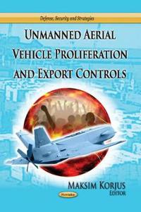 Unmanned Aerial Vehicle Proliferation and Export Controls