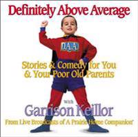 Definitely Above Average: Stories & Comedy for You & Your Poor Old Parents