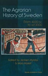 The Agrarian History of Sweden: From 4000 BC to Ad 2000