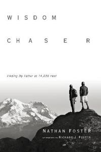 Wisdom Chaser: Finding My Father at 14,000 Feet