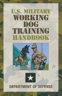 U.S. Military Working Dog Training Handbook