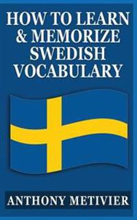 How to Learn and Memorize Swedish Vocabulary: Using a Memory Palace Specifically Designed for the Swedish Language
