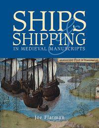 Ships & Shipping in Medieval Manuscripts