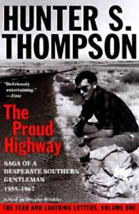 The Proud Highway: Saga of a Desperate Southern Gentleman, 1955-1967