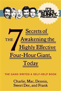 The 7 Secrets of Awakening the Highly Effective Four-hour Giant, Today