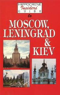 Hippocrene Insiders' Guide to Moscow, Leningrad and Kiev