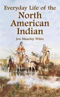 Everyday Life of the North American Indians
