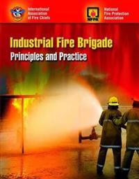 Industrial Fire Brigade: Principles and Practice