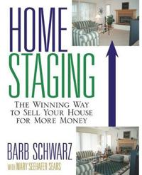 Home Staging: The Winning Way to Sell Your House for More Money