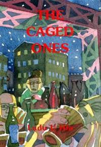 The Caged Ones