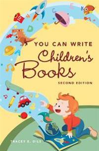 You Can Write Children's Books