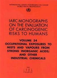 Occupational Exposures to Mists and Vapours from Strong Inorganic Acids; And Other Industrial Chemicals