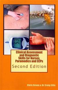 Clinical Assessment and Diagnostic Skills for Nurses, Paramedics and Ecps