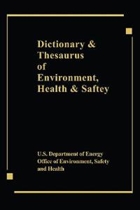 Dictionary and Thesaurus of Environment Safety and Health