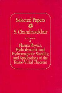 Plasma Physics, Hydrodynamic and Hydromagnetic Stability, and the Applications of the Tensor-Virial Theorem