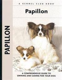 Papillon: A Comprehensive Guide to Owning and Caring for Your Dog