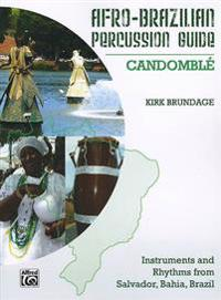 Afro-Cuban Percussion Guide, Bk 3: Candomble