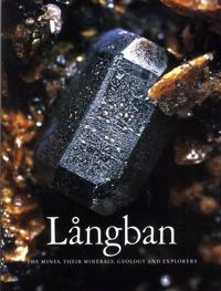 Långban : the mines, their minerals, geology and explorers