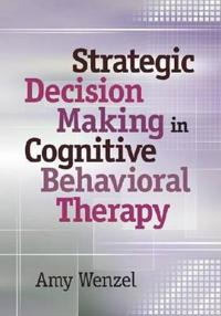 Strategic Decision Making in Cognitive Behavioral Therapy