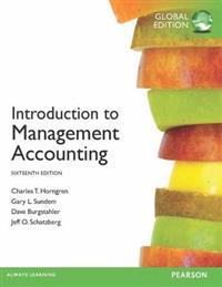 Introduction to Management Accounting, plus MyAccountingLab with Pearson eText, Global Edition