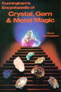 Cunningham's Encyclopedia of Crystal, Gem, and Metal Magic
