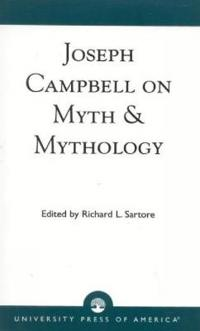 Joseph Campbell on Myth & Mythology