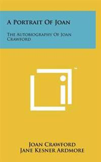 A Portrait of Joan: The Autobiography of Joan Crawford